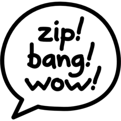 Zip! Bang! Wow!