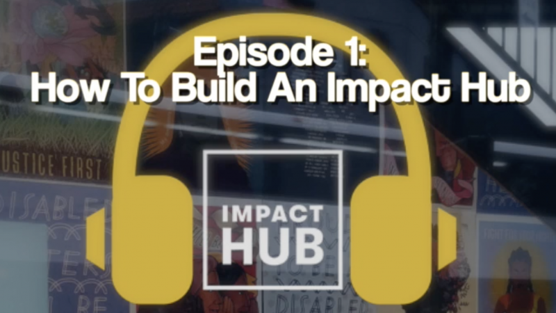 Impact Hub Seattle: Hubcast Compilation